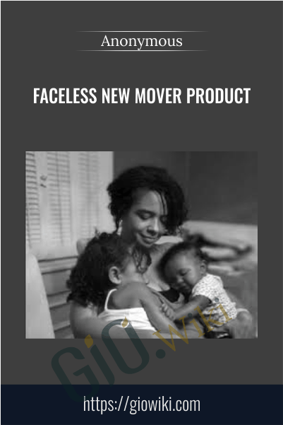 Faceless New Mover Product