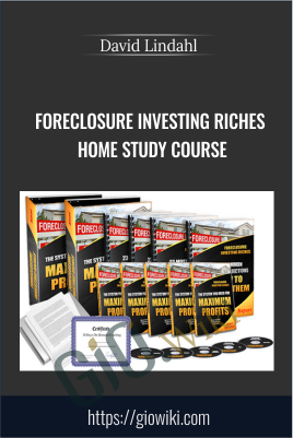 Foreclosure Investing Riches Home Study Course – David Lindahl