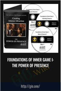 Foundations of Inner Game I: The Power of Presence