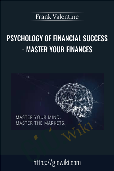 Psychology of Financial Success- Master Your Finances - Frank Valentine