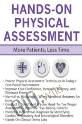 Hands-On Physical Assessment: More Patients, Less Time - Angelica Dizon