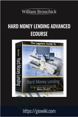 Hard Money Lending Advanced eCourse – William Bronchick