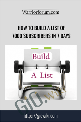 How To Build A List Of 7000 Subscribers In 7 Days - warriorforum.com