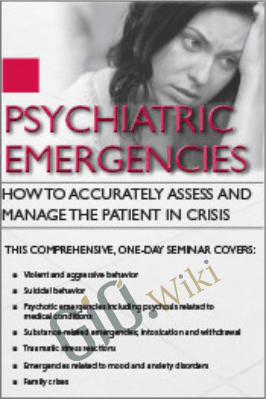 Psychiatric Emergencies: How to Accurately Assess and Manage the Patient in Crisis - Deborah Antai-Otong