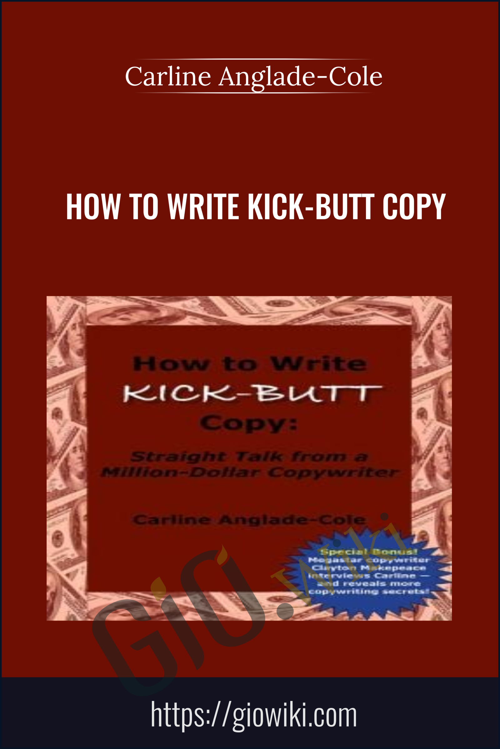 How to Write Kick-Butt Copy - Carline Anglade-Cole