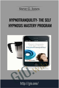 HypnoTranquility: The Self Hypnosis Mastery Program – Steve G. Jones