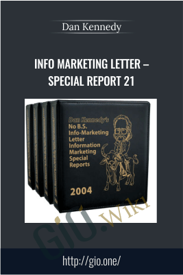 Info Marketing Letter – Special Report 21 – Dan Kennedy