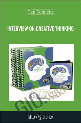 Interview on Creative Thinking – Dan Kennedy