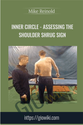 Inner Circle - Assessing the Shoulder Shrug Sign - Mike Reinold