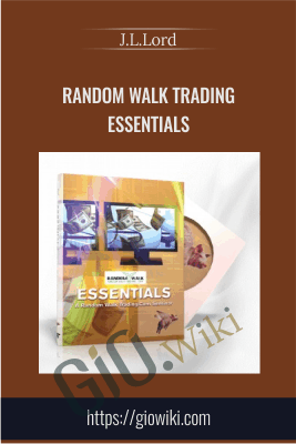 Random Walk Trading Essentials - J.L.Lord