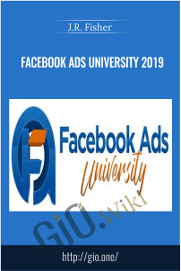 Facebook Ads University 2019 – J.R. Fisher
