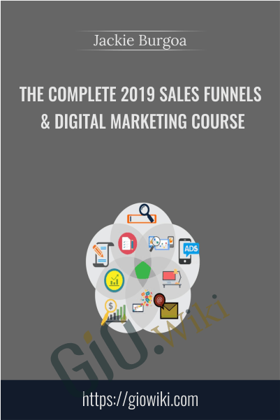 The Complete 2019 Sales Funnels & Digital Marketing Course - Jackie Burgoa