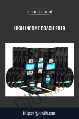 High Income Coach 2019 – Jason Capital