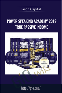 Power Speaking Academy 2019 True Passive Income – Jason Capital