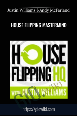 House Flipping Mastermind - Justin Williams and Andy McFarland