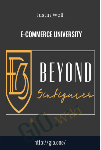 E-COMMERCE UNIVERSITY – Justin Woll