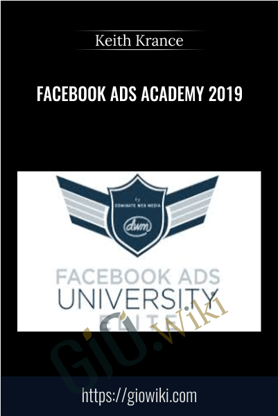 Facebook Ads Academy 2019 - Keith Krance