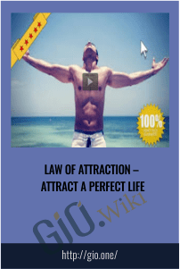 Law of Attraction – Attract a Perfect Life