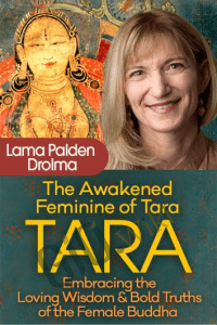 The Awakened Feminine of Tara - Lama Palden Drolma