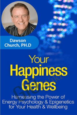 Liberating the Genie in Your Genes - Dawson Church, Ph.D.