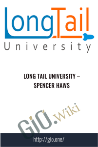 Long Tail University – Spencer Haws