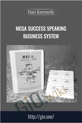 Mega Success Speaking Business System – Dan Kennedy