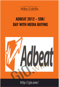 Adbeat 2012 – 50K/day with Media Buying – Mike Colella