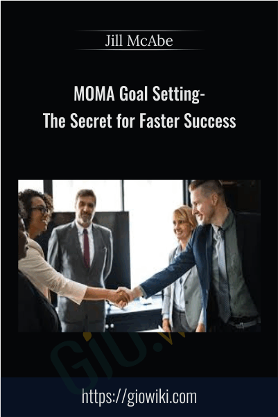 MOMA Goal Setting - The Secret for Faster Success - Jill McAbe