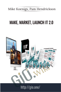 Make, Market, Launch IT 2.0 - Mike Koenigs, Pam Hendrickson
