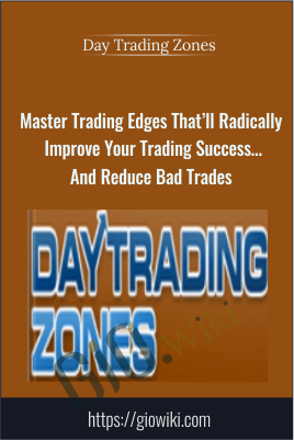 Master Trading Edges That'll Radically Improve Your Trading Success…And Reduce Bad Trades - Day Trading Zones