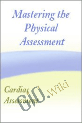 Mastering the Physical Assessment Webcast Series Session #2 Mastering the Cardiac Assessment - Cyndi Zarbano