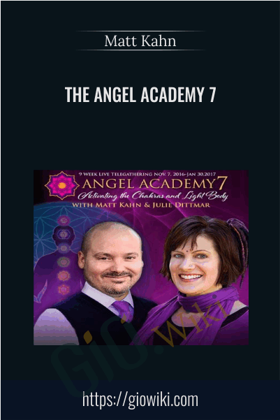 The Angel Academy 7 - Matt Kahn