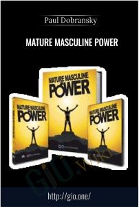 Mature Masculine Power – Dr. Paul Dobransky