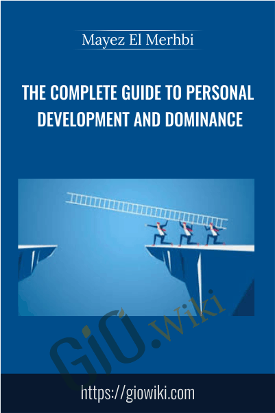 The Complete Guide To Personal Development And Dominance - Mayez El Merhbi