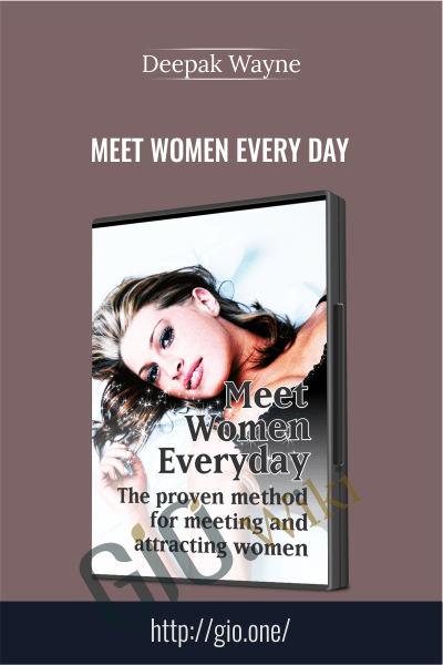 Meet Women Every Day - Deepak Wayne
