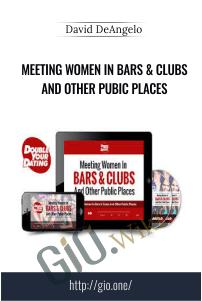 Meeting Women In Bars & Clubs And Other Pubic Places – David DeAngelo