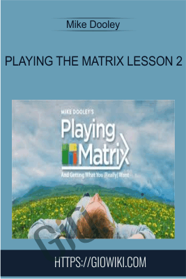 Playing the Matrix Lesson 2 - Mike Dooley