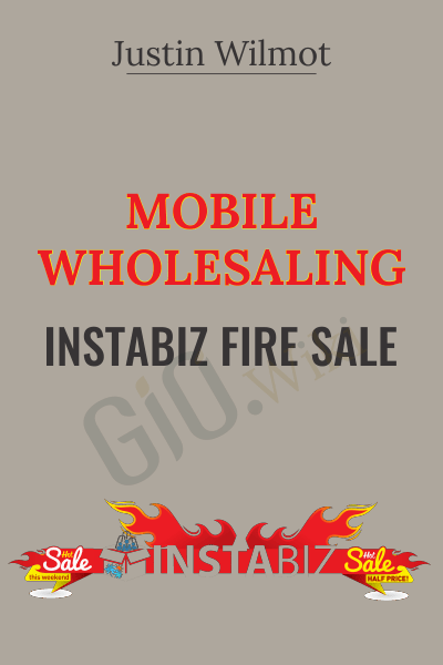 Mobile Wholesaling! Instabiz Fire Sale - Justin Wilmot