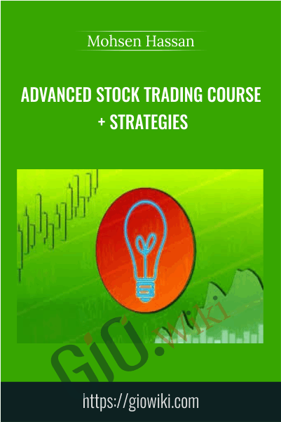 Advanced Stock Trading Course + Strategies - Mohsen Hassan