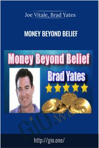 Money Beyond Belief - Joe Vitale, Brad Yates