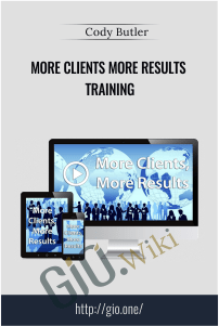 More Clients More Results Training – Cody Butler