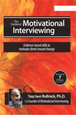 Motivational Interviewing: Evidence-Based Skills to Motivate Clients Toward Change - Stephen Rollnick