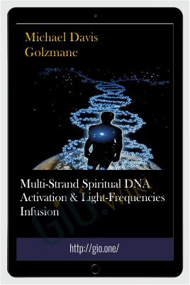 Multi-Strand Spiritual DNA Activation & Light-Frequencies Infusion - Michael Davis Golzmane
