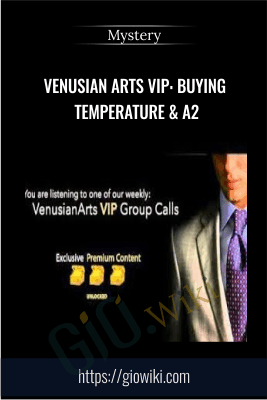 Venusian Arts VIP: Buying Temperature & A2 - Mystery