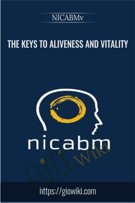 The Keys to Aliveness and Vitality - NICABM