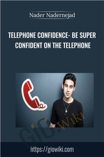 Telephone Confidence- Be Super Confident on the Telephone - Nader Nadernejad