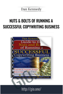 Nuts & Bolts of Running A Successful Copywriting Business – Dan Kennedy