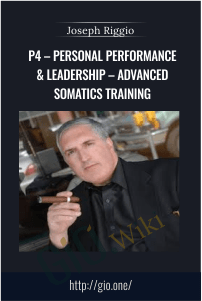 P4 – Personal Performance & Leadership – Advanced Somatics Training – Joseph Riggio