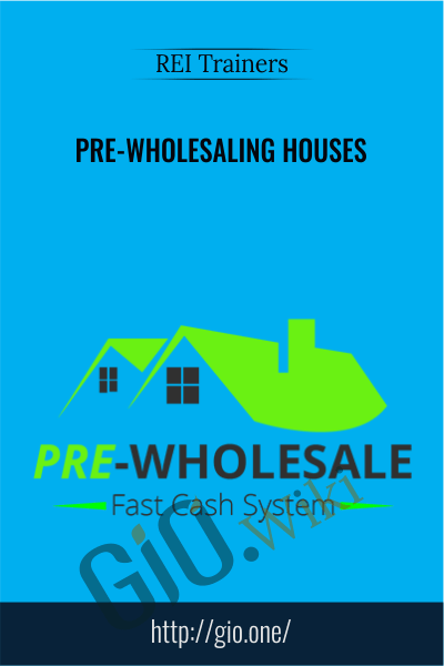 PRE-Wholesaling Houses - REI Trainers