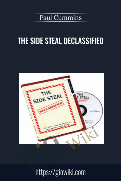 The Side Steal Declassified - Paul Cummins